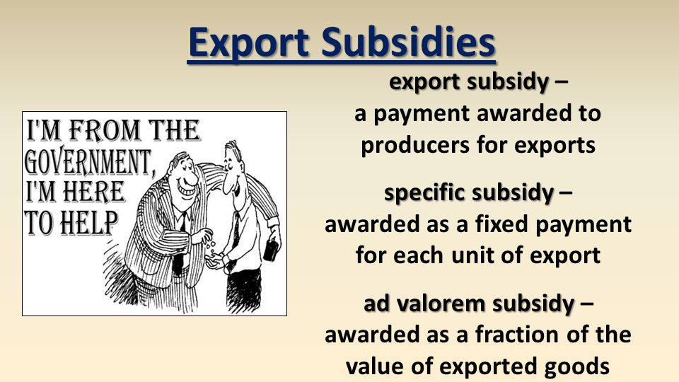 Export Subsidies export subsidy –