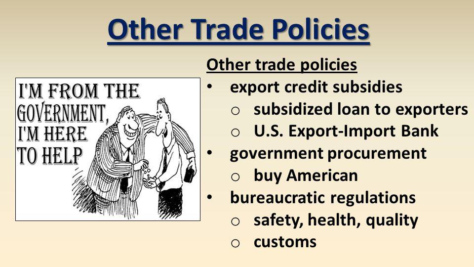 Other Trade Policies Other trade policies export credit subsidies