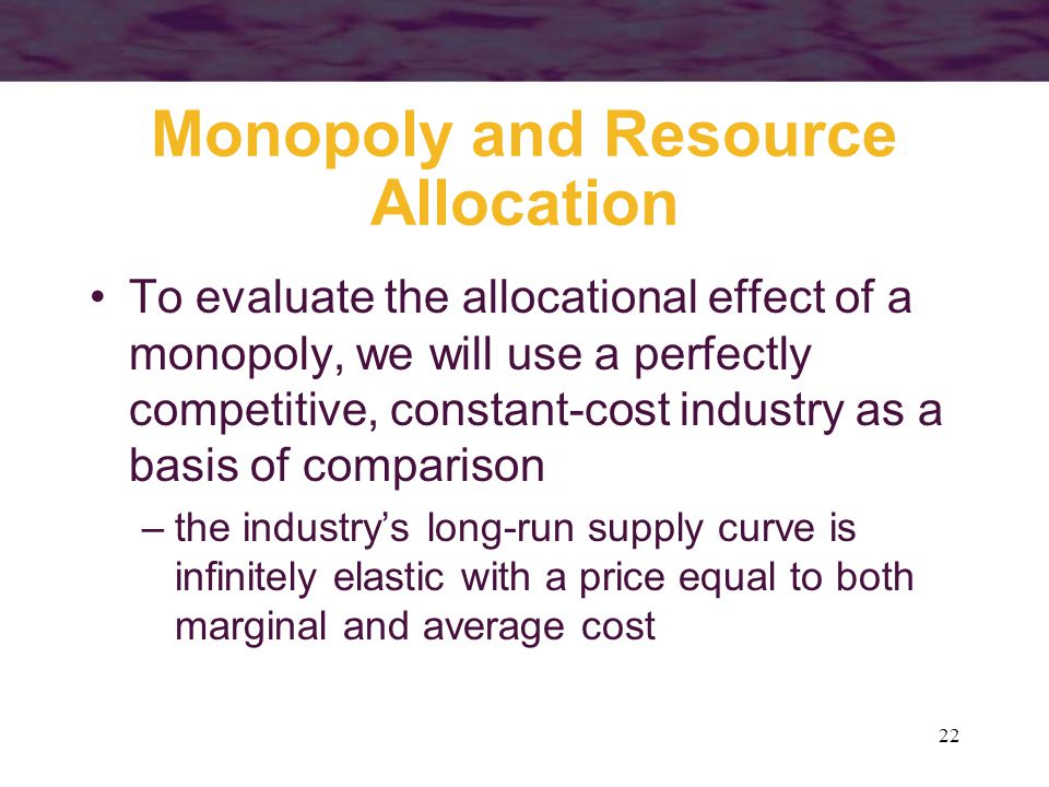 Monopoly and Resource Allocation