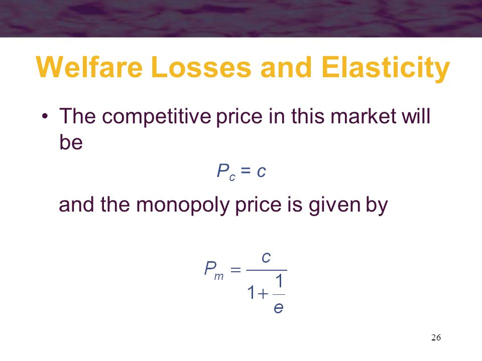 Welfare Losses and Elasticity