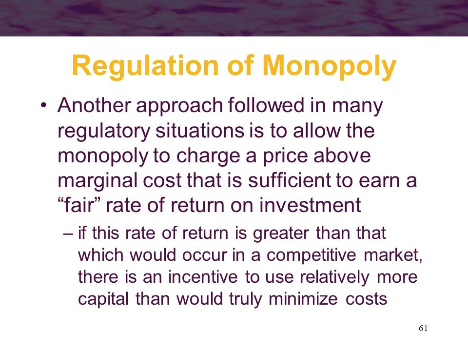 Regulation of Monopoly