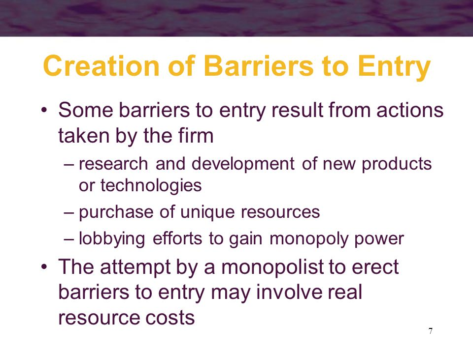 Creation of Barriers to Entry