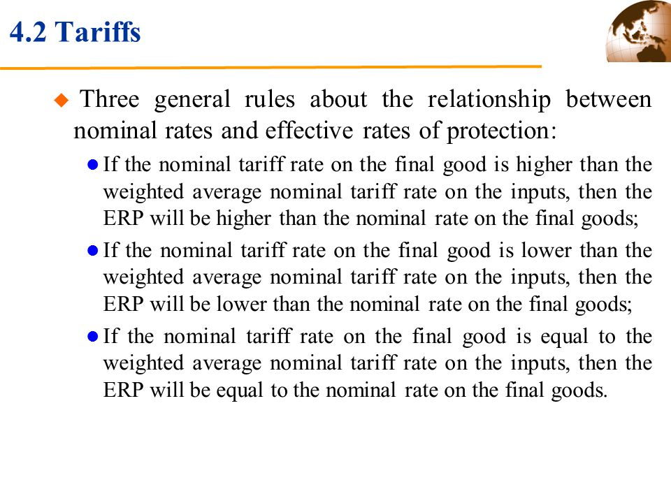 4.2 Tariffs Three general rules about the relationship between nominal rates and effective rates of protection: