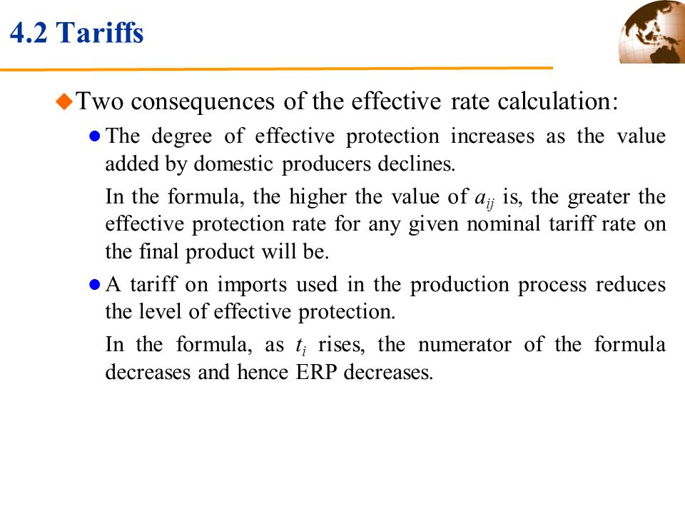4.2 Tariffs Two consequences of the effective rate calculation: