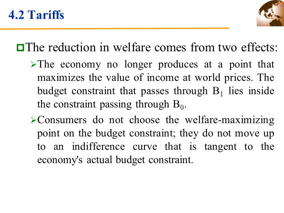 The reduction in welfare comes from two effects: