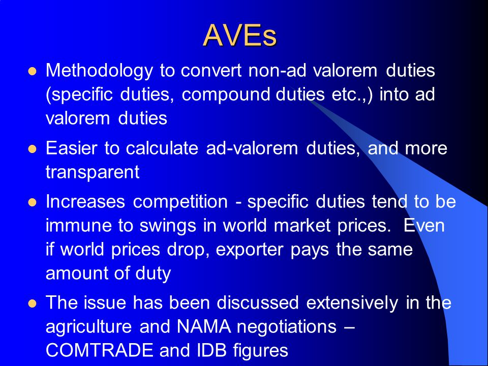 AVEs Methodology to convert non-ad valorem duties (specific duties, compound duties etc.,) into ad valorem duties.