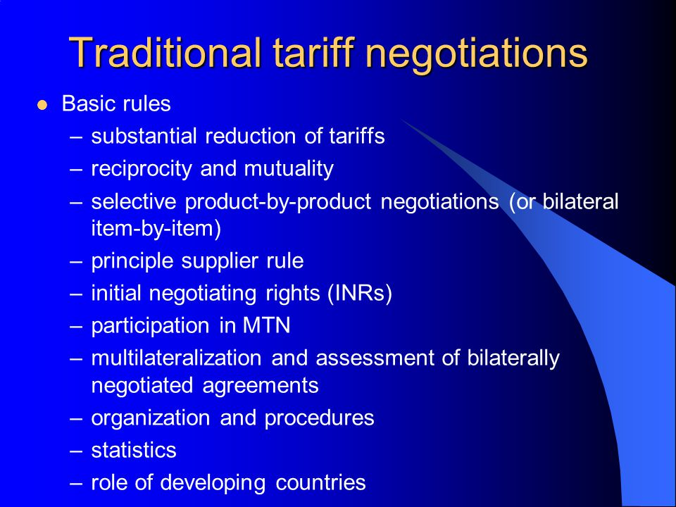 Traditional tariff negotiations