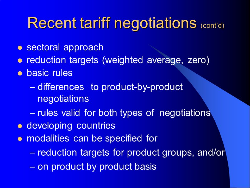 Recent tariff negotiations (cont'd)