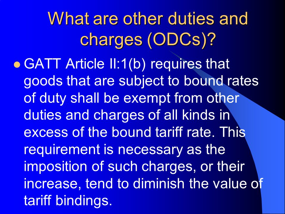 What are other duties and charges (ODCs)
