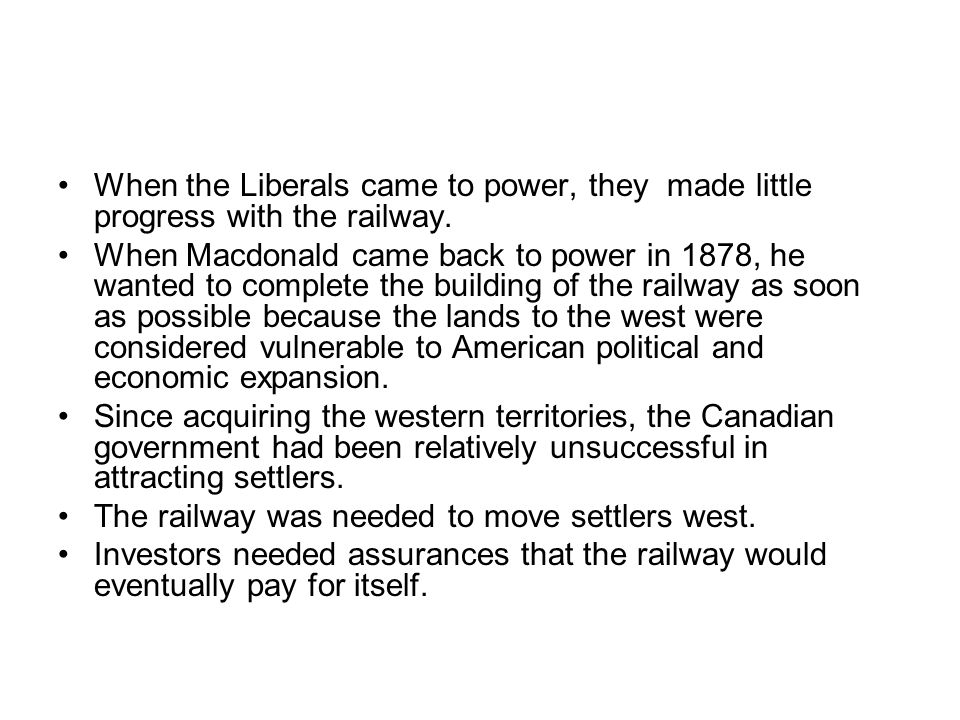 When the Liberals came to power, they made little progress with the railway.