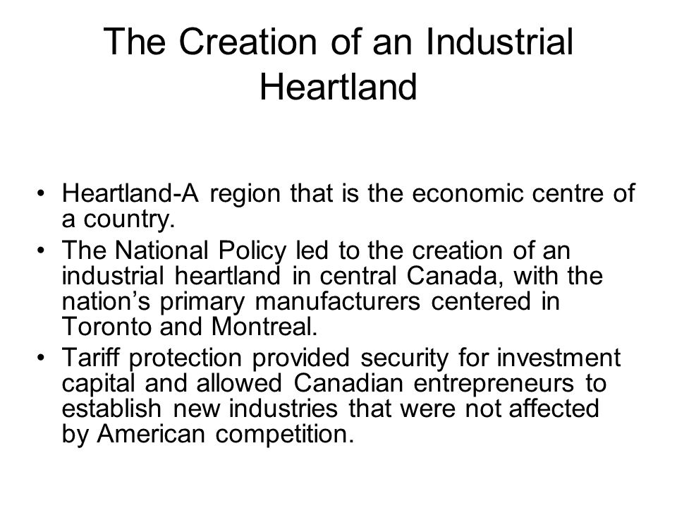 The Creation of an Industrial Heartland