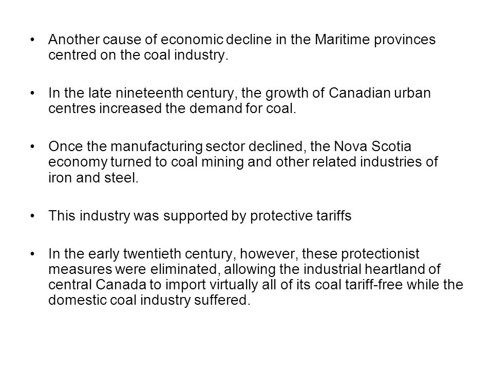 Another cause of economic decline in the Maritime provinces centred on the coal industry.