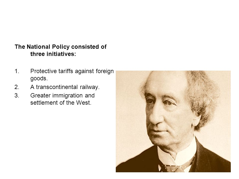 The National Policy consisted of three initiatives: