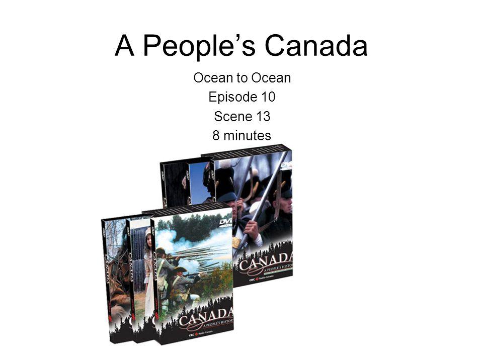 A People's Canada Ocean to Ocean Episode 10 Scene 13 8 minutes