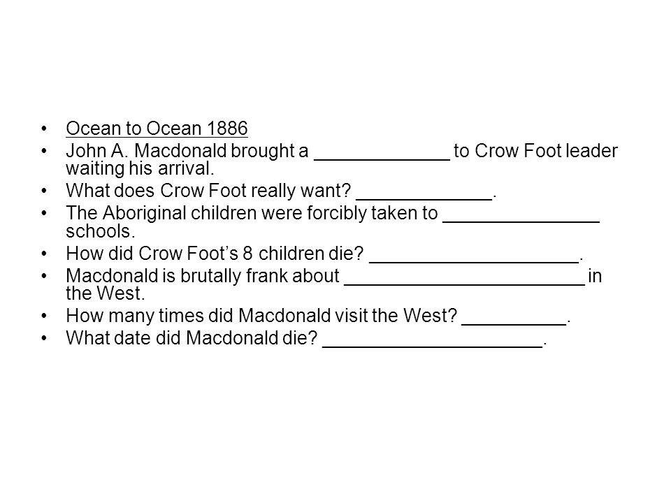 Ocean to Ocean 1886 John A. Macdonald brought a _____________ to Crow Foot leader waiting his arrival.