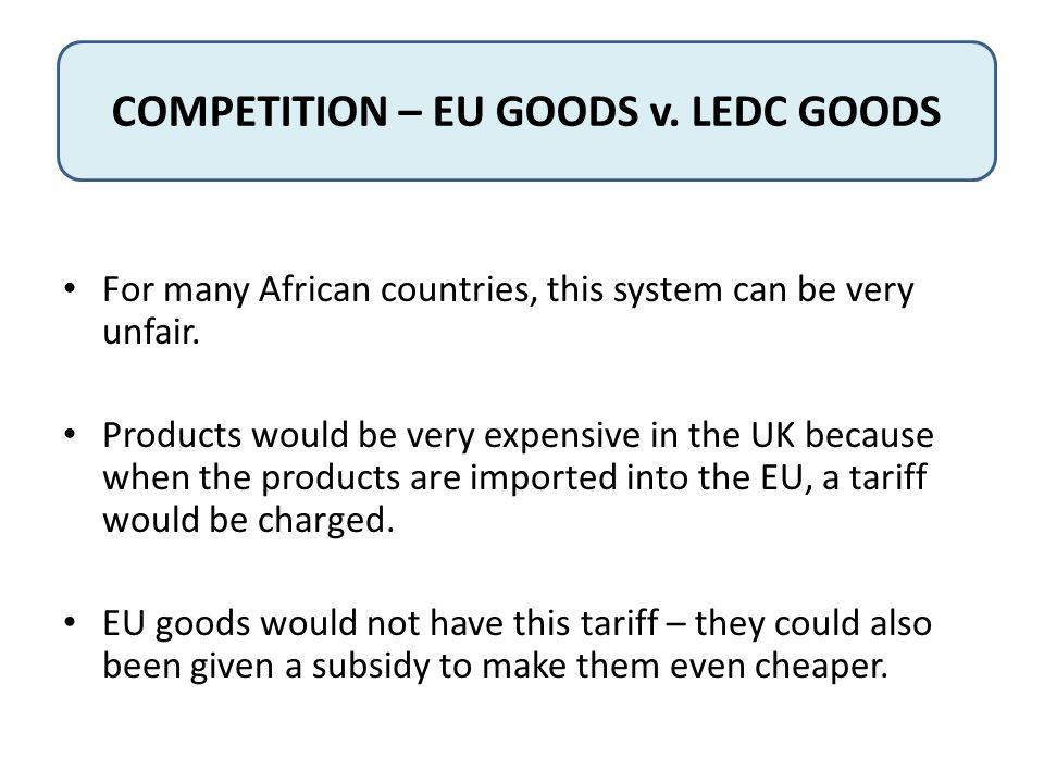 COMPETITION – EU GOODS v. LEDC GOODS