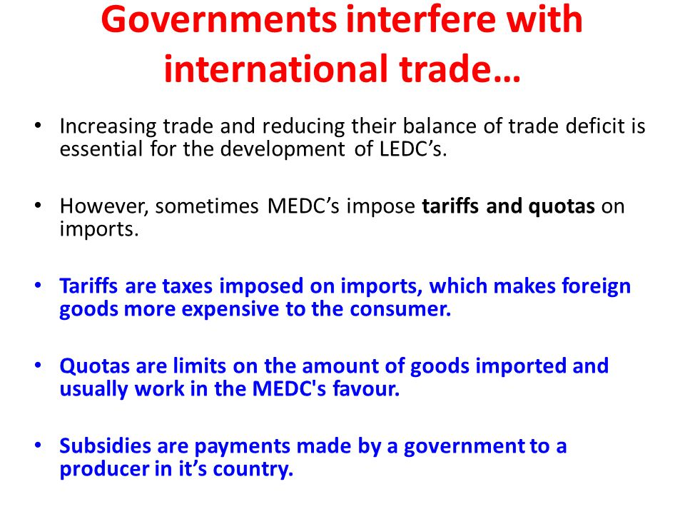 Governments interfere with international trade…