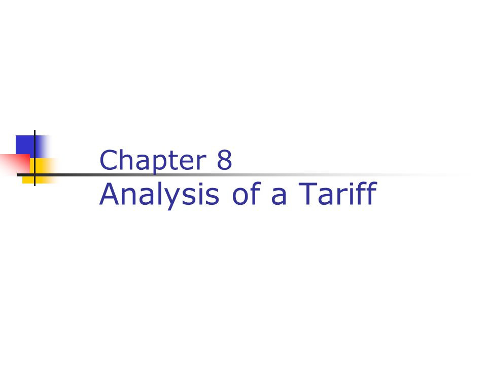 Chapter 8 Analysis of a Tariff