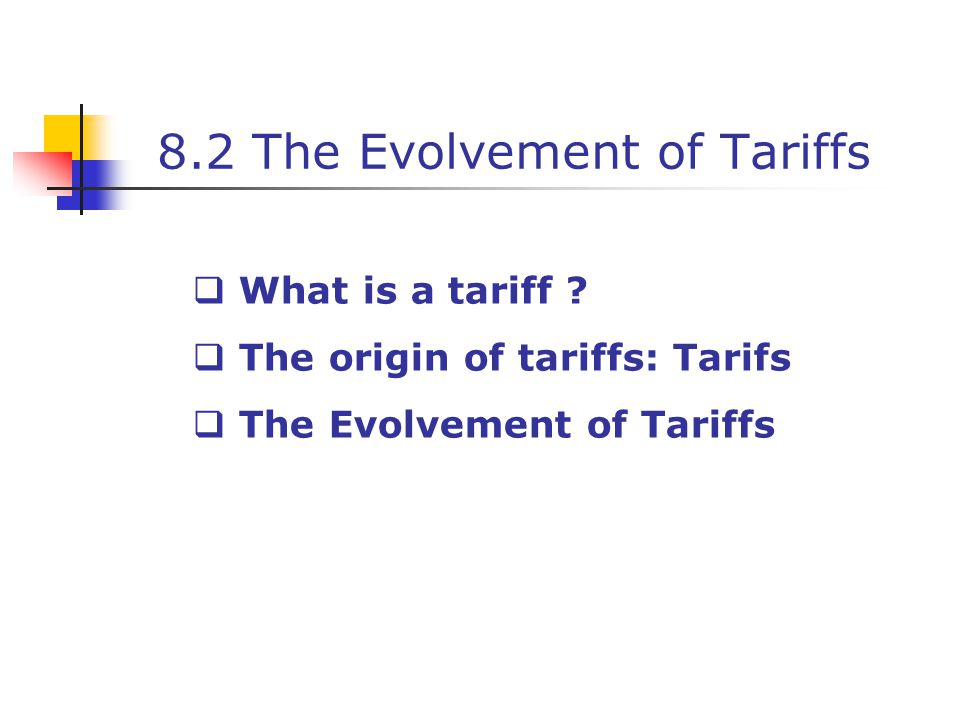 8.2 The Evolvement of Tariffs