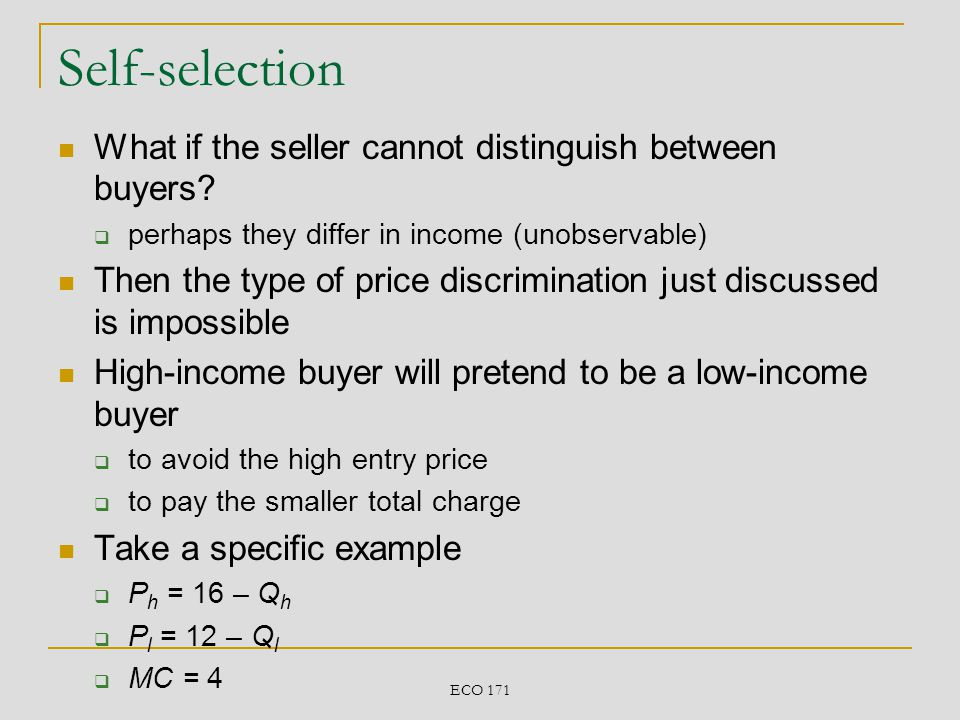 Self-selection What if the seller cannot distinguish between buyers