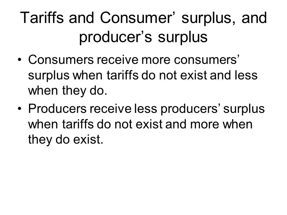 Tariffs and Consumer' surplus, and producer's surplus