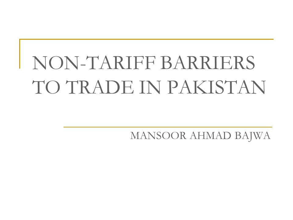 NON-TARIFF BARRIERS TO TRADE IN PAKISTAN