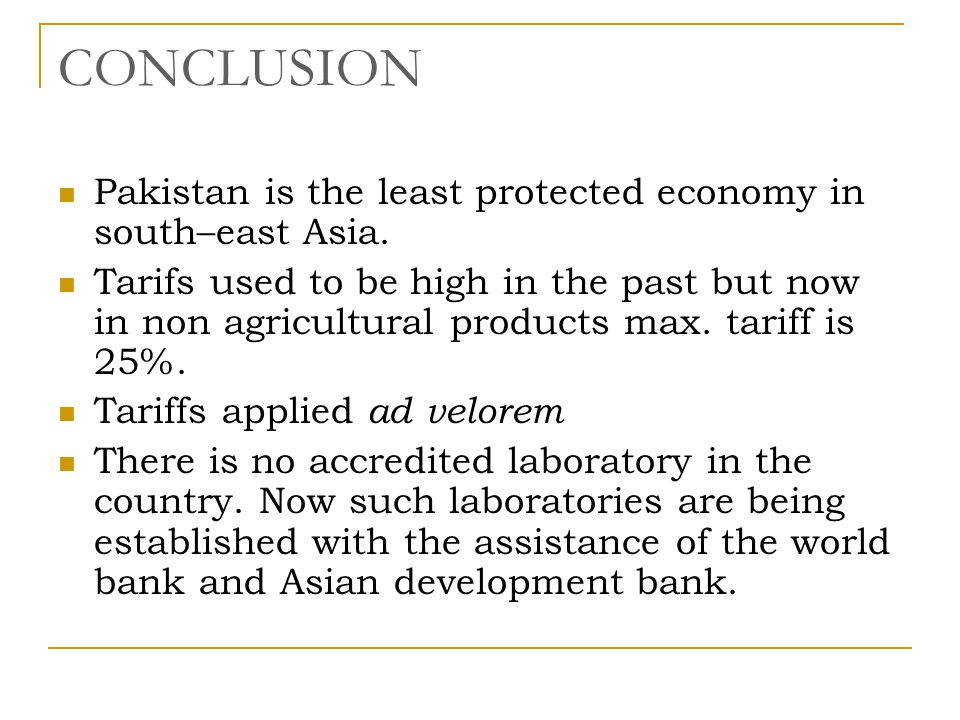 CONCLUSION Pakistan is the least protected economy in south–east Asia.