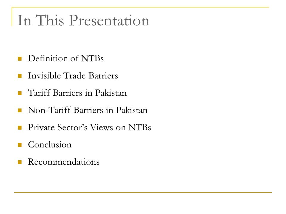 In This Presentation Definition of NTBs Invisible Trade Barriers