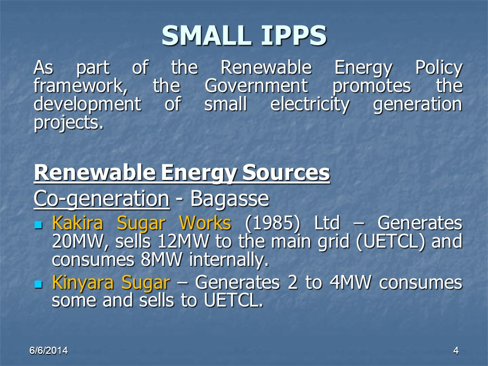SMALL IPPS Renewable Energy Sources Co-generation - Bagasse