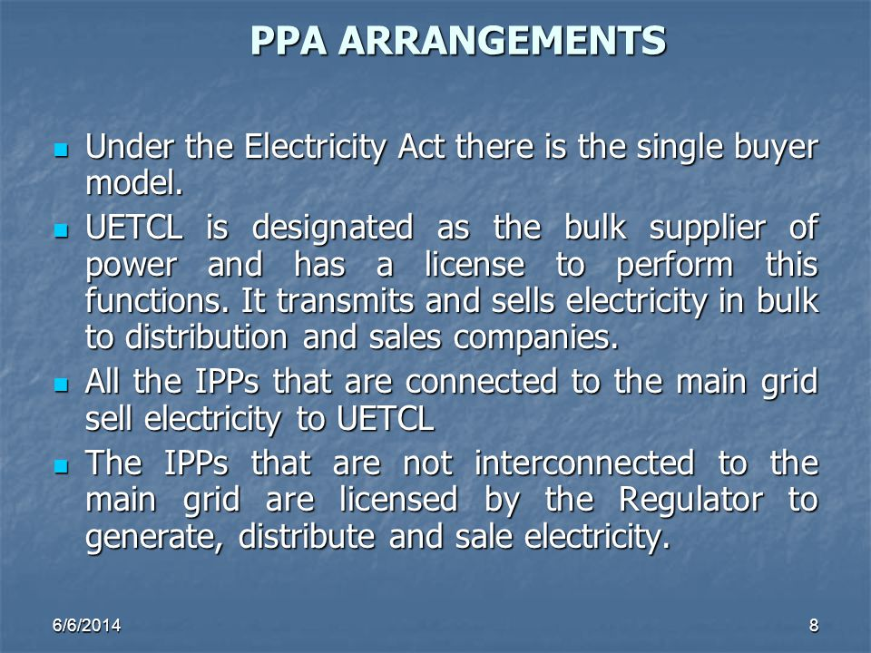 PPA ARRANGEMENTS Under the Electricity Act there is the single buyer model.