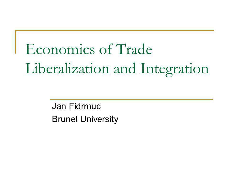 Economics of Trade Liberalization and Integration