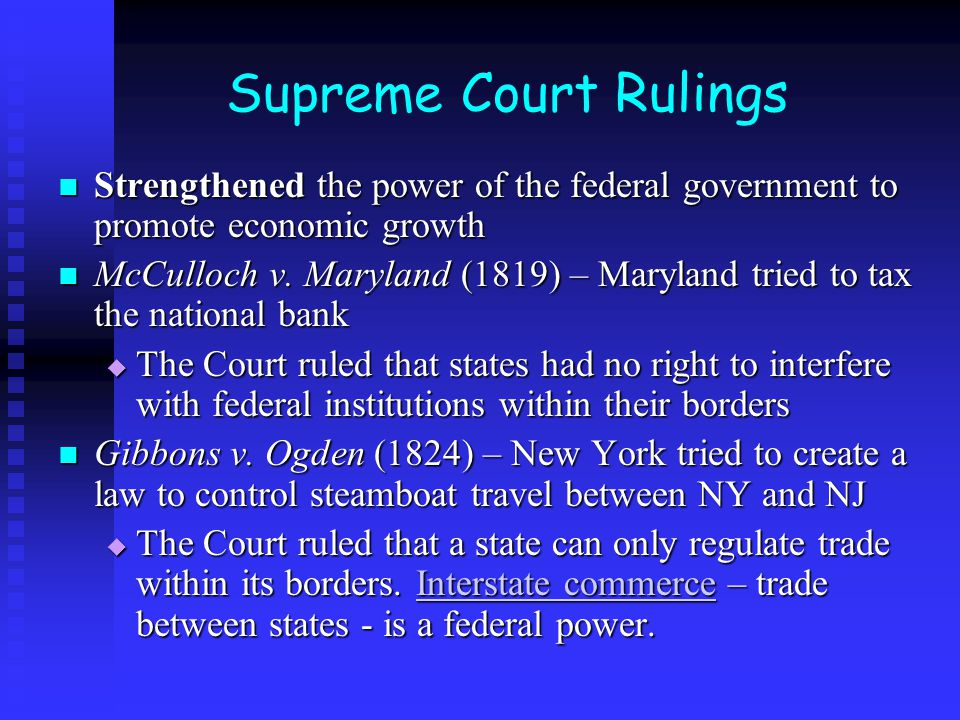 Supreme Court Rulings Strengthened the power of the federal government to promote economic growth.