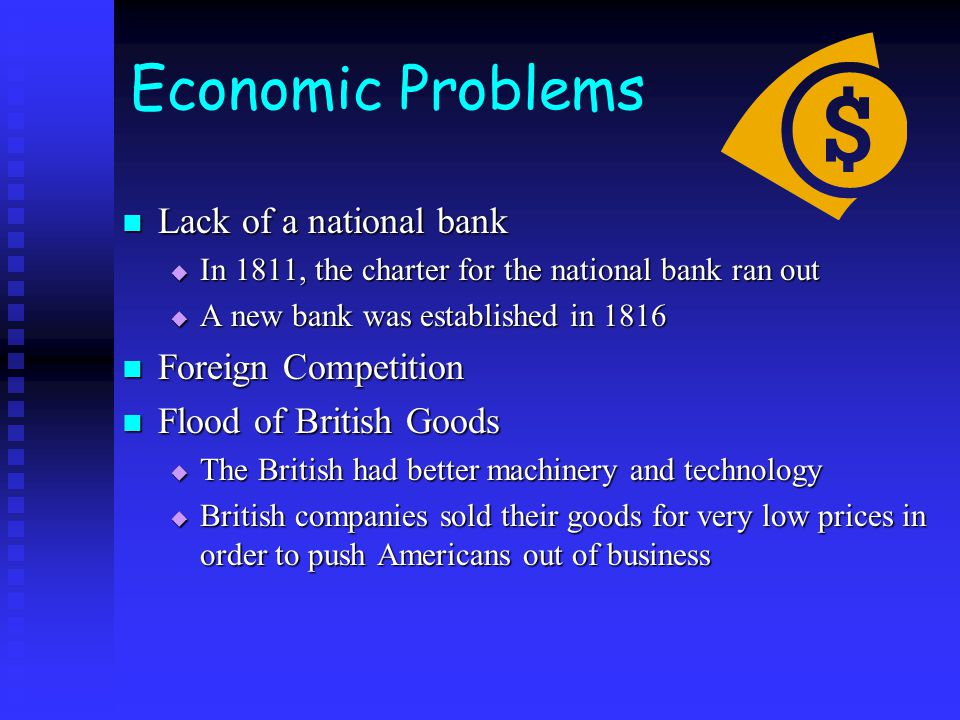 Economic Problems Lack of a national bank Foreign Competition