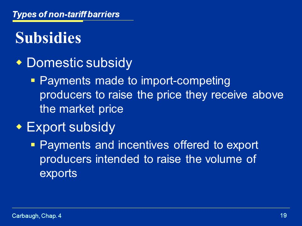 Subsidies Domestic subsidy Export subsidy
