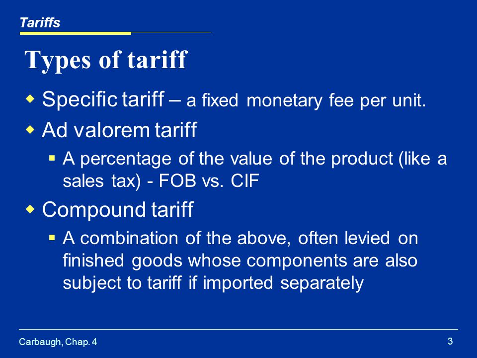 Types of tariff Specific tariff – a fixed monetary fee per unit.