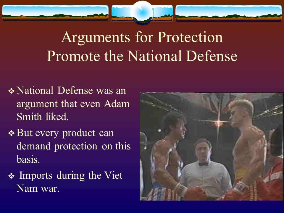 Arguments for Protection Promote the National Defense