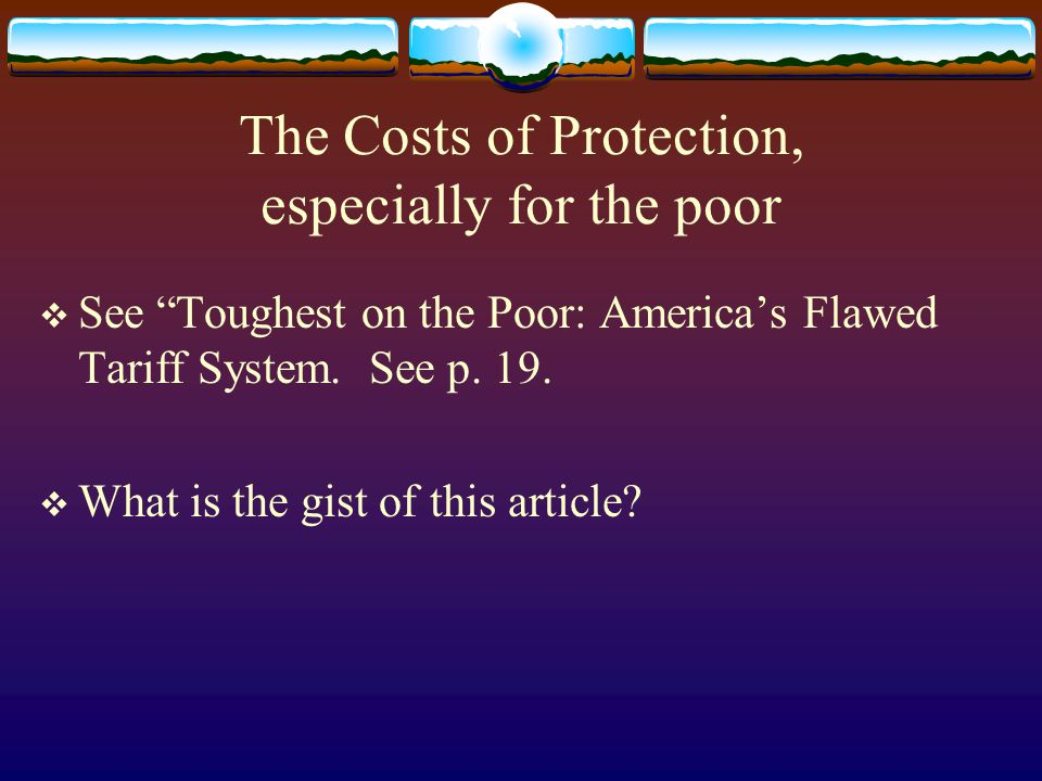 The Costs of Protection, especially for the poor