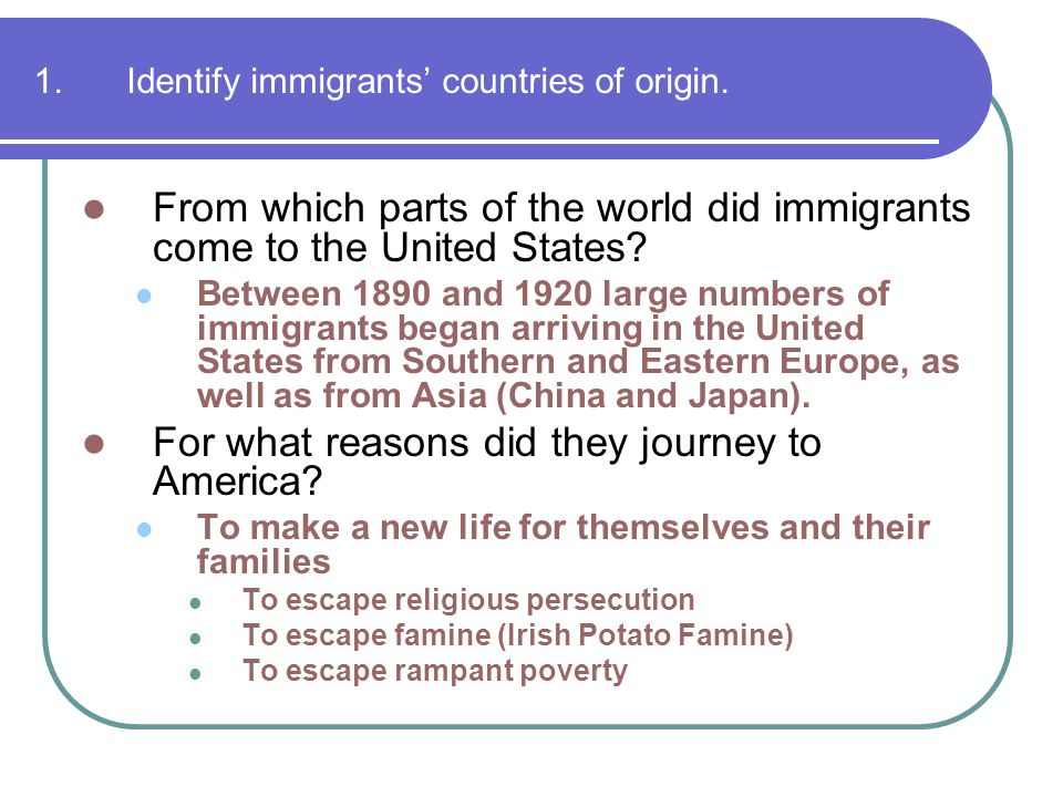 1. Identify immigrants' countries of origin.