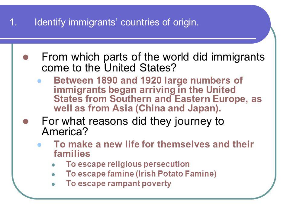 1. Identify immigrants' countries of origin.