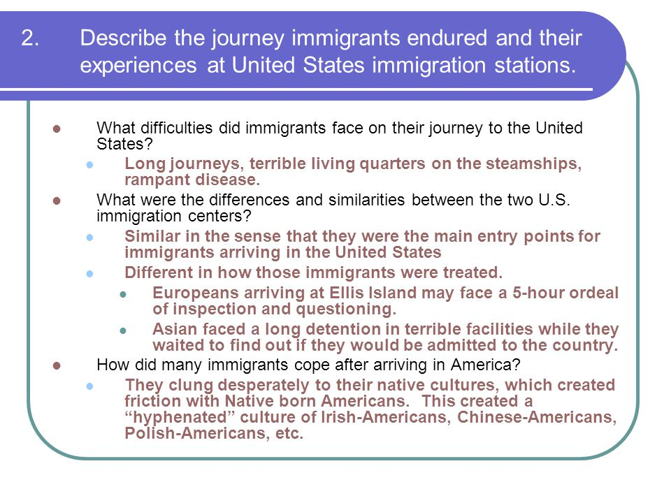 2. Describe the journey immigrants endured and their experiences at United States immigration stations.