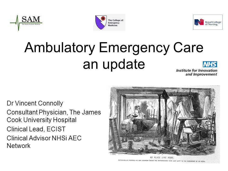 Ambulatory Emergency Care an update