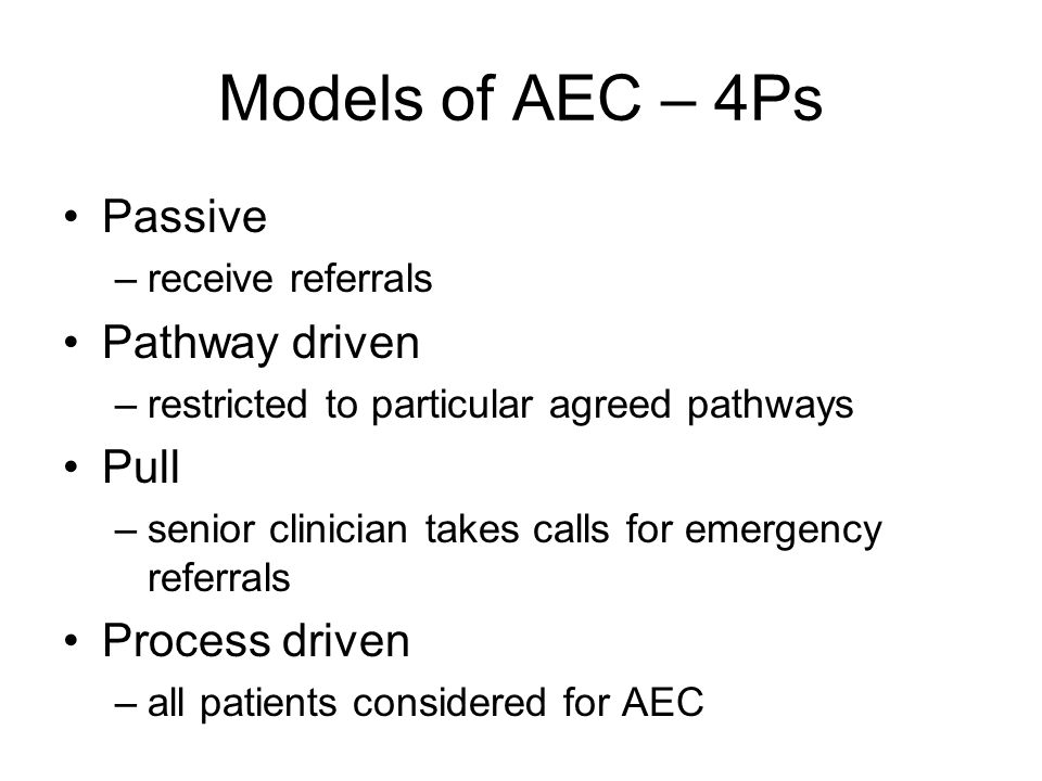 Models of AEC – 4Ps Passive Pathway driven Pull Process driven