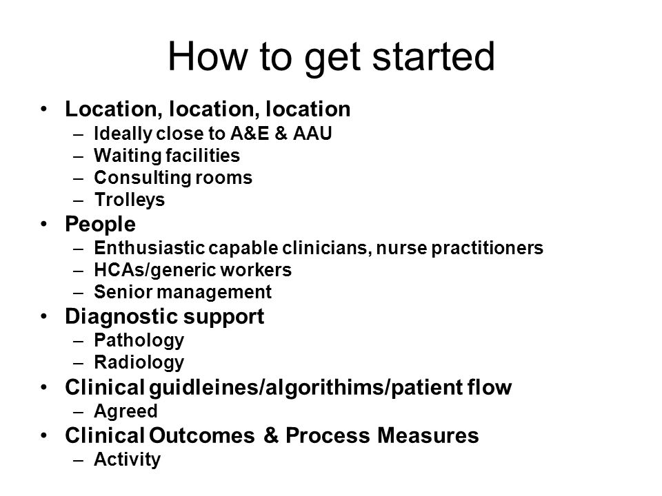 How to get started Location, location, location People