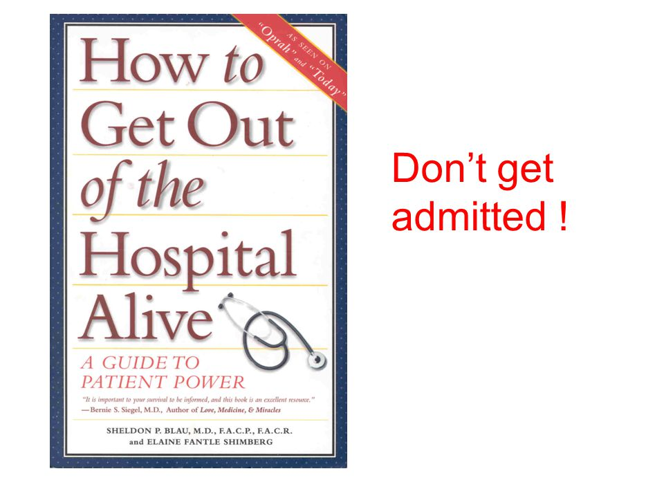 Don't get admitted !