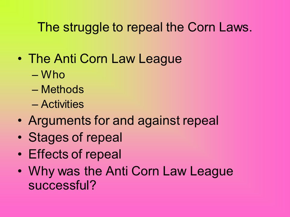 The struggle to repeal the Corn Laws.