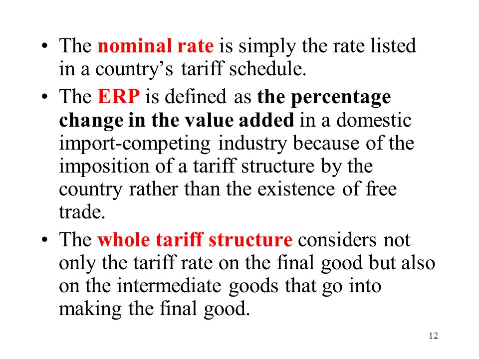 The nominal rate is simply the rate listed in a country's tariff schedule.