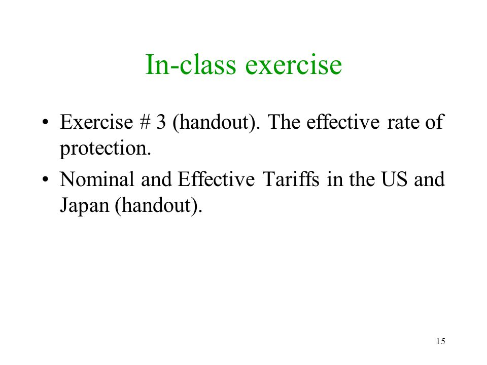 In-class exercise Exercise # 3 (handout). The effective rate of protection.