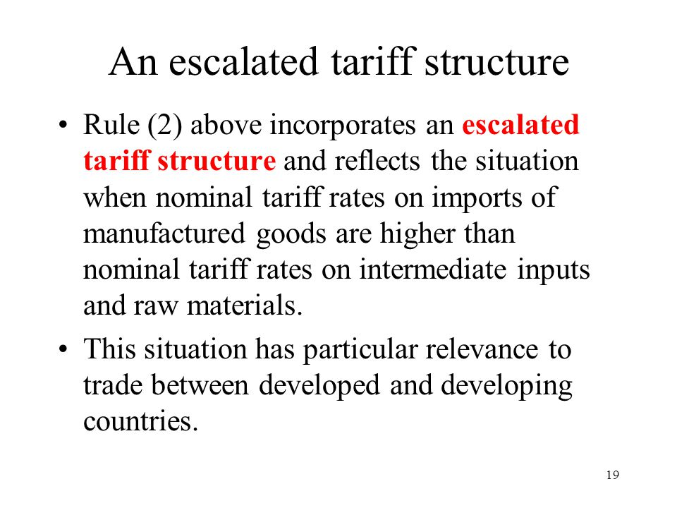 An escalated tariff structure