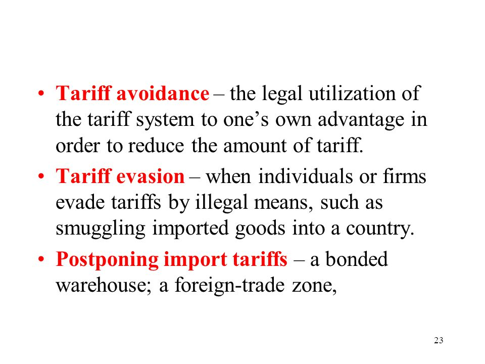 Tariff avoidance – the legal utilization of the tariff system to one's own advantage in order to reduce the amount of tariff.