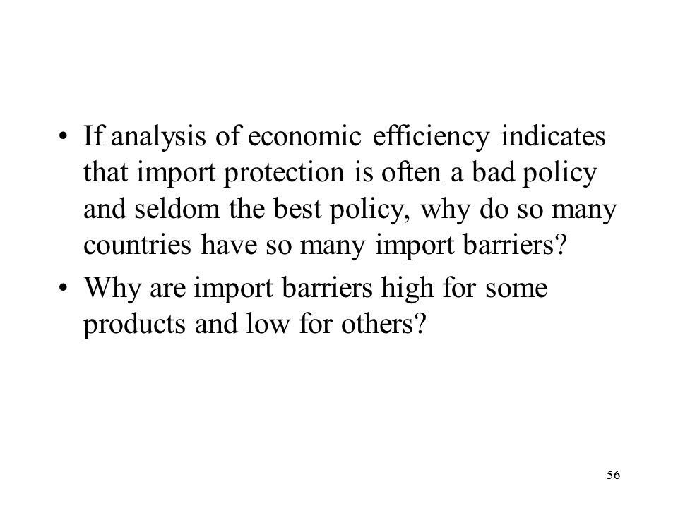 Why are import barriers high for some products and low for others